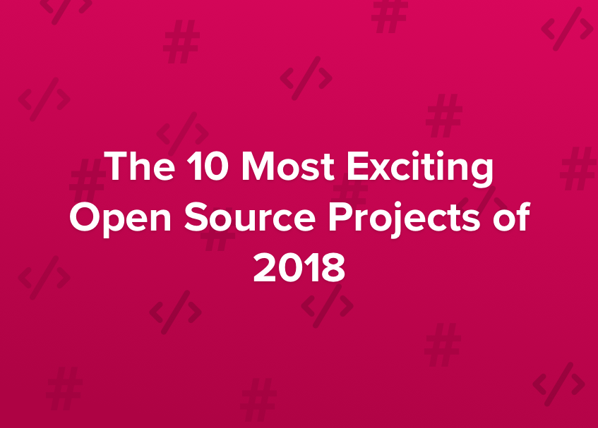 The 10 most exciting open source projects of 2018